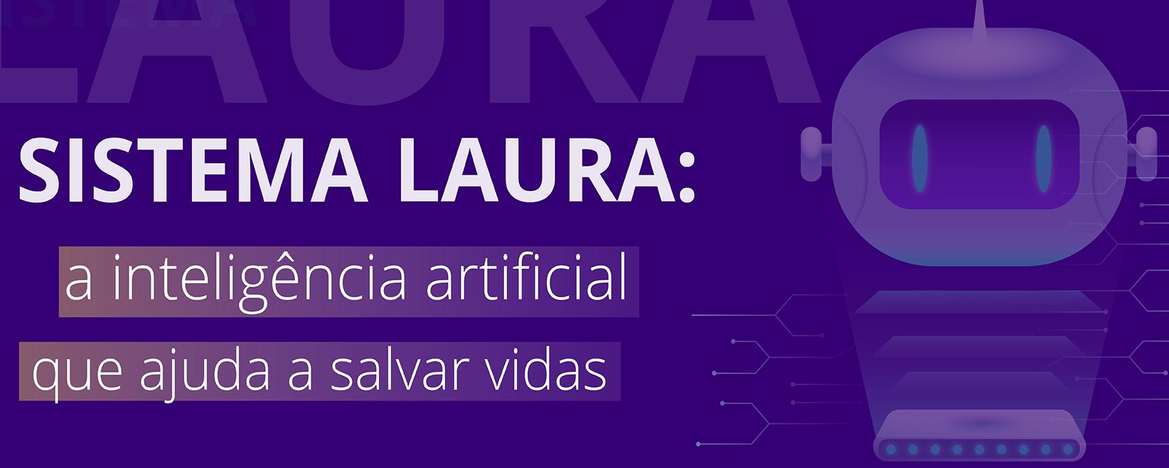 Sistema Laura: a inteligência artificial brasileira que ajuda a salvar vidas