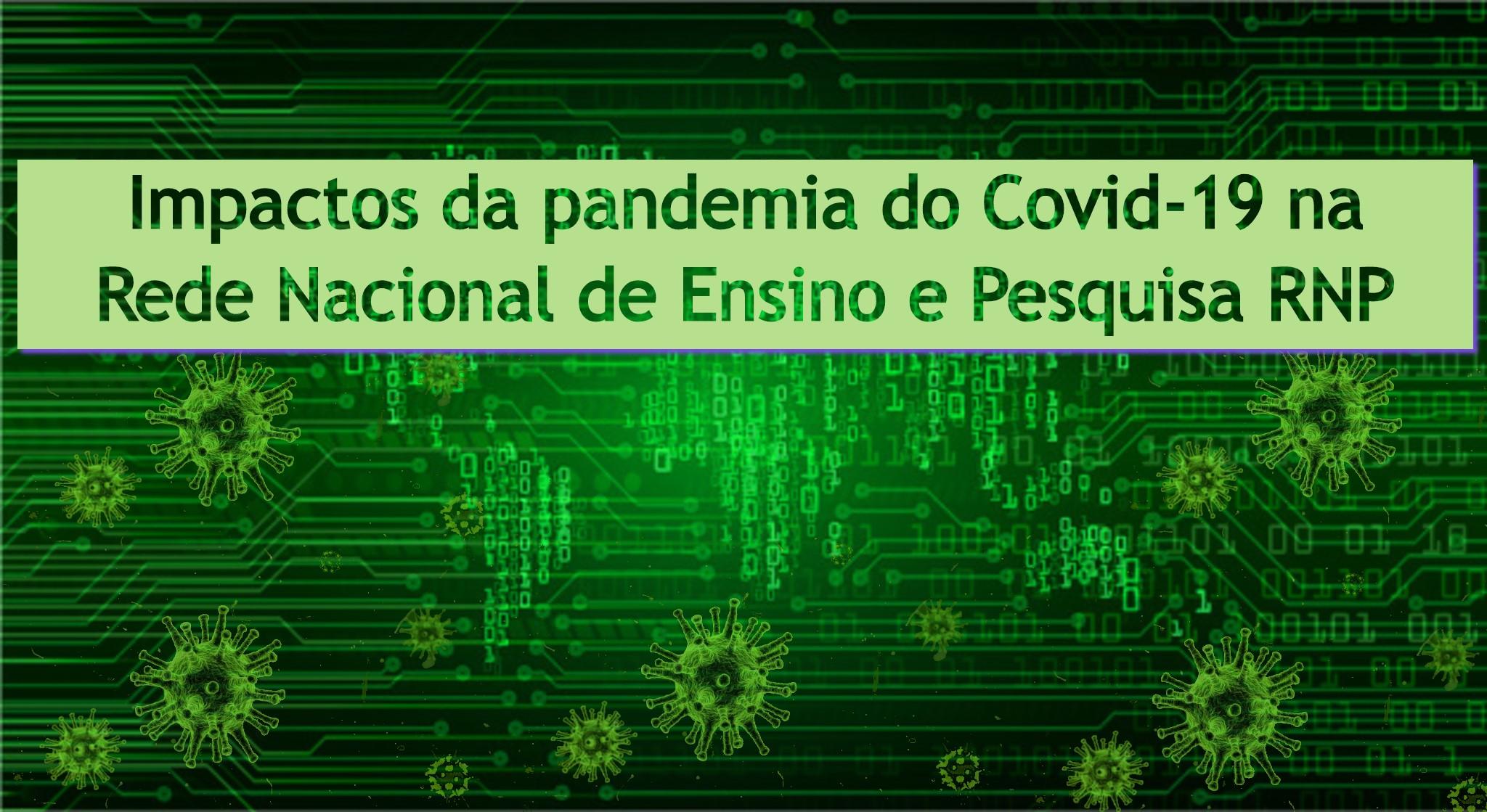 Nota técnica: Os impactos da pandemia da Covid-19 na RNP