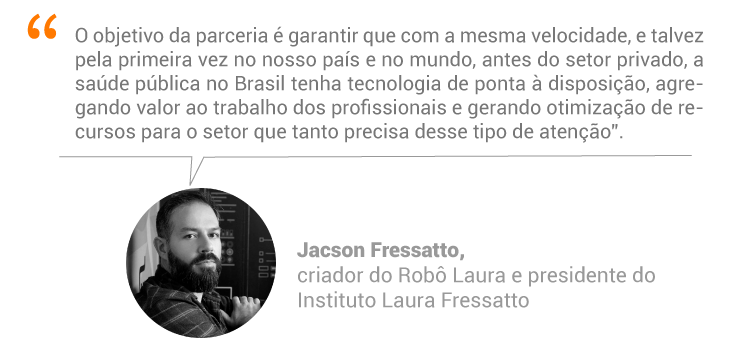 Criador do Robô Laura e presidente do Instituto Laura Fressatto, Jacson Fressatto
